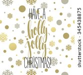have a holly jolly christmas.... | Shutterstock . vector #345438875