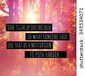 """Small photo of Inspirational Typographic Quote - Don't give up just because of what someone said use that as a motivation to push harder"""""""