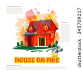 house on fire with typographic... | Shutterstock .eps vector #345709217