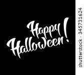 happy halloween hand lettering... | Shutterstock . vector #345731624