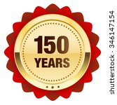 150 Years Seal Or Icon. Glossy...
