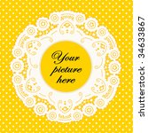 lace doily frame  antique... | Shutterstock . vector #34633867