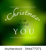 christmas is all around you ... | Shutterstock .eps vector #346677371