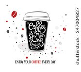 hand drawn coffee quote on... | Shutterstock . vector #347004827