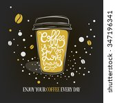 hand drawn coffee quote on gold ... | Shutterstock . vector #347196341