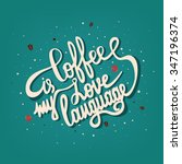 hand drawn lettering coffee... | Shutterstock . vector #347196374