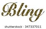 the word bling made of golden... | Shutterstock . vector #347337011