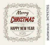 merry christmas and happy new... | Shutterstock . vector #347957501