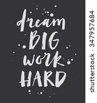 """dream big work hard""... 