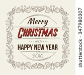 merry christmas and happy new... | Shutterstock .eps vector #347980307