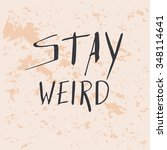 stay weird   t shirt design.... | Shutterstock .eps vector #348114641