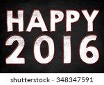 happy 2016   chalkboard... | Shutterstock . vector #348347591