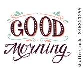 'good morning' hand lettering....   Shutterstock .eps vector #348351299