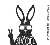 Stock vector vector illustration with stylish rabbit in sunglasses showing a peace sign stay cool lettering 348369671