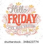 hello friday. i've been waiting ... | Shutterstock .eps vector #348623774