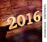 wooden numbers forming 2016  | Shutterstock . vector #348769691
