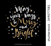 may your days be merry and... | Shutterstock .eps vector #349077581