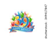 39th colorful happy birthday...   Shutterstock .eps vector #349417847