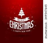christmas greeting card light... | Shutterstock .eps vector #349547645
