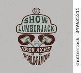 78 show lumberjack. handmade... | Shutterstock .eps vector #349635215