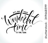 it's the most wonderful time of ... | Shutterstock .eps vector #349668599