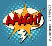 aaagh comic bubble retro text... | Shutterstock .eps vector #349954379