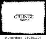 grunge frame set. vector... | Shutterstock .eps vector #350301107