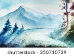 watercolor mountains  river and ... | Shutterstock . vector #350710739