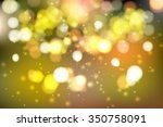 abstract colorful bokeh... | Shutterstock .eps vector #350758091