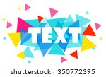 colorful triangles background   Shutterstock .eps vector #350772395
