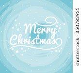 christmas greeting card. vector ... | Shutterstock .eps vector #350782925