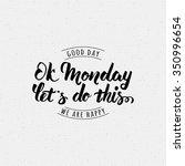 ok monday let's do this... | Shutterstock .eps vector #350996654