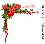 poinsettia holiday corner.... | Shutterstock .eps vector #351224189