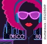 disco 80s. girl with headphones....   Shutterstock . vector #351235049