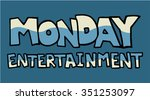 monday entertainment message | Shutterstock .eps vector #351253097