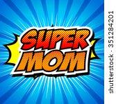 happy mother day super hero... | Shutterstock .eps vector #351284201
