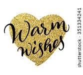 hand ink calligraphy 'warm... | Shutterstock .eps vector #351334241