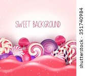 candy of pink land background... | Shutterstock .eps vector #351740984