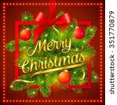 christmas frame with green fir... | Shutterstock . vector #351770879