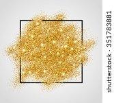 gold sparkles on white in frame.... | Shutterstock .eps vector #351783881