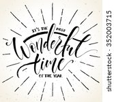 it's the most wonderful time of ... | Shutterstock .eps vector #352003715