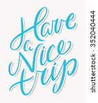 have a nice trip. | Shutterstock .eps vector #352040444