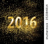 2016 new year background with... | Shutterstock .eps vector #352084814