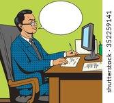 businessman in office pop art... | Shutterstock . vector #352259141