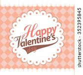 happy valentines day card... | Shutterstock .eps vector #352395845