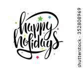 hand drawn happy holidays ... | Shutterstock .eps vector #352808969