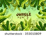 tropical forest. jungle. vector ... | Shutterstock .eps vector #353010809