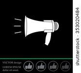 megaphone  loudspeaker icon.... | Shutterstock .eps vector #353020484
