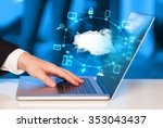 hand working with a cloud... | Shutterstock . vector #353043437
