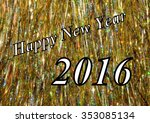 happy new year 2016 holiday...   Shutterstock . vector #353085134